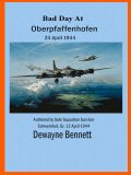 Bad Day at Oberpfaffenhofen: 24 April 1944, Andrew Anzanos