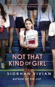 Not That Kind Of Girl, Siobhan Vivian