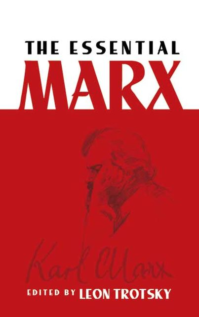 The Essential Marx, Karl Marx