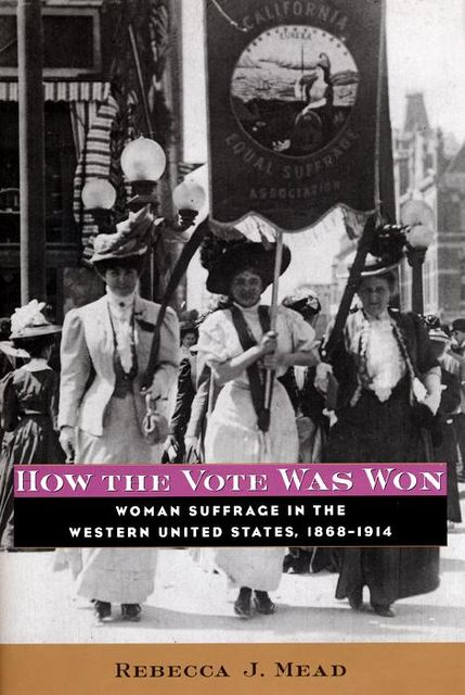 How the Vote Was Won, Rebecca Mead
