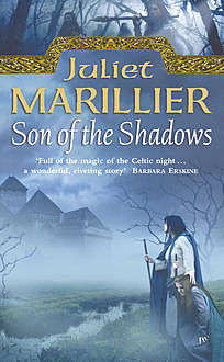 Son of the Shadows: Book 2 of the Sevenwaters Trilogy, Juliet Marillier
