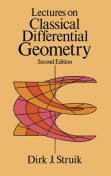 Lectures on Classical Differential Geometry, Dirk J.Struik