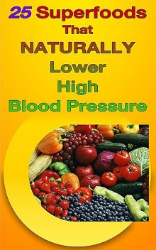 25 Superfoods That Naturally Lower Your Blood Pressure, Russ Chard