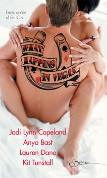 What Happens In Vegas, Lauren Dane, Kit Tunstall, Anya Bast, Jodi Lynn Copeland