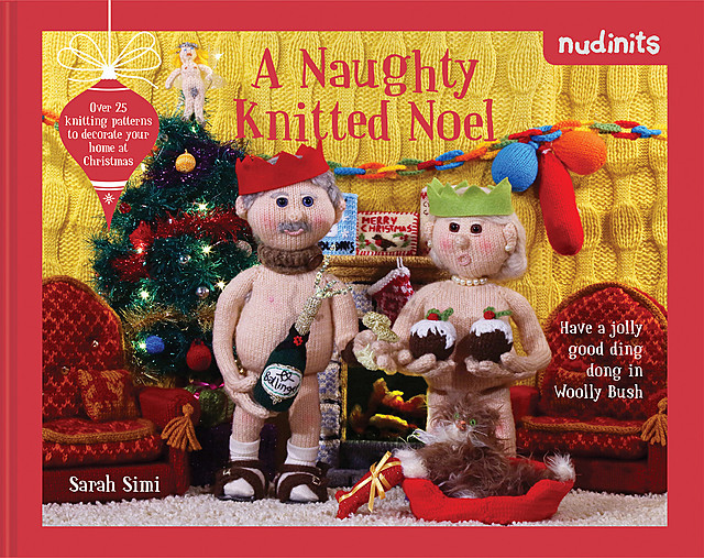 Nudinits: A Naughty Knitted Noel, Sarah Simi