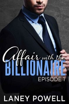 Affair With The Billionaire_Episode One, Laney Powell
