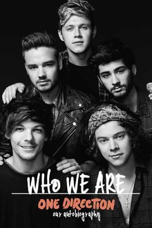 One Direction: Who We Are: Our Official Autobiography, One Direction