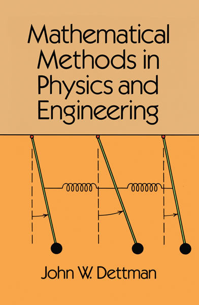 Mathematical Methods in Physics and Engineering, John W.Dettman