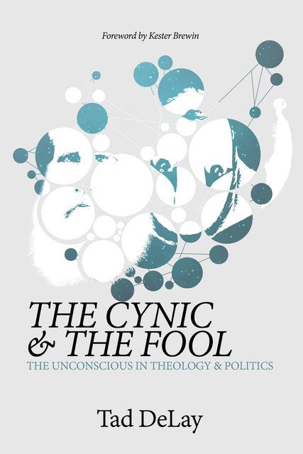 The Cynic and the Fool, Tad DeLay