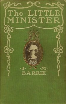 The Little Minister, J. M. Barrie