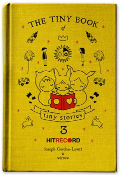 The Tiny Book of Tiny Stories: Volume 3, Joseph Gordon-Levitt