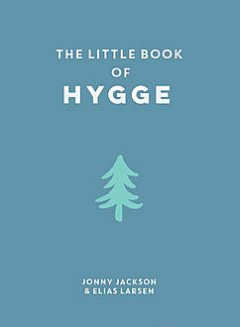 The Little Book of Hygge, Elias Larsen, Jonny Jackson