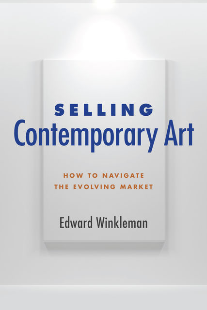 Selling Contemporary Art, Edward Winkleman