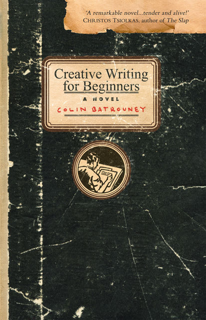 Creative Writing for Beginners, Colin Batrouney