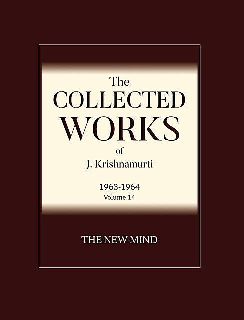 The New Mind, Krishnamurti