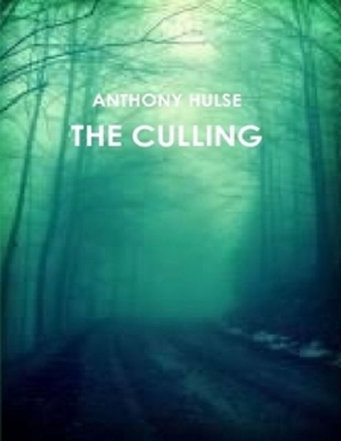 The Culling, Anthony Hulse