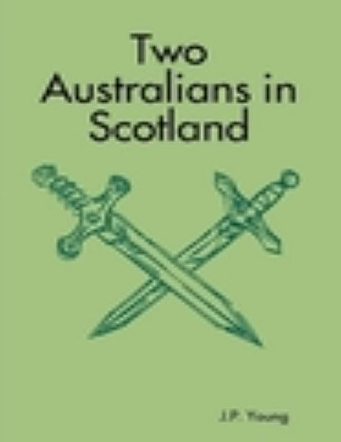 Two Australians in Scotland, J.P. Young