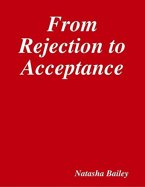 From Rejection to Acceptance, Natasha Bailey