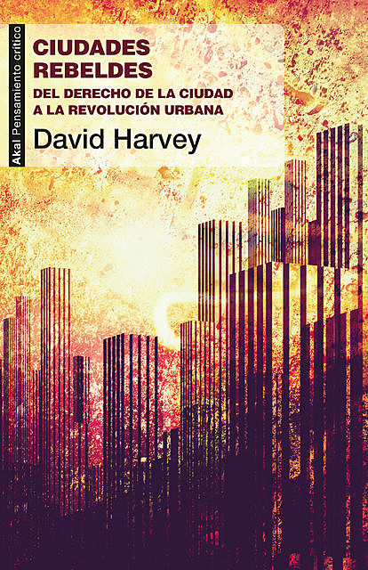 Ciudades rebeldes, David Harvey