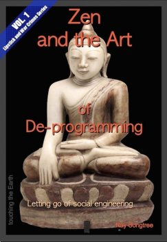 Zen and the Art of De-programming (Vol.1, Lipstick and War Crimes Series), Ray Songtree