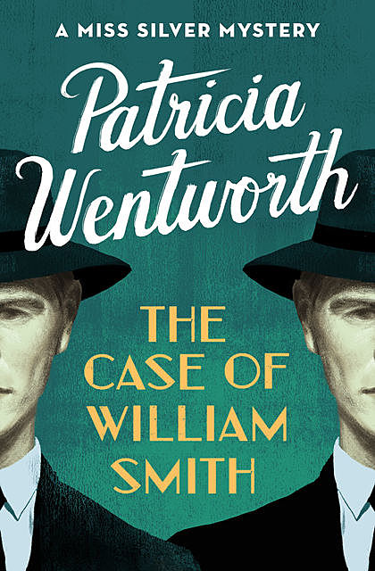 The Case of William Smith, Patricia Wentworth