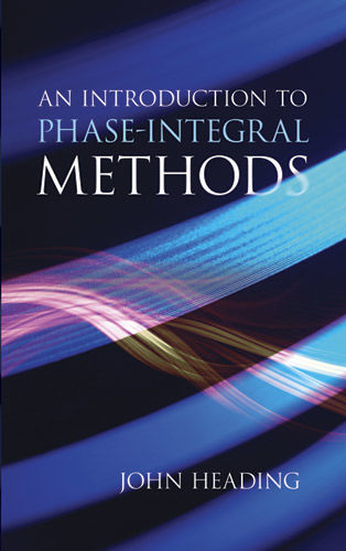 An Introduction to Phase-Integral Methods, John Heading