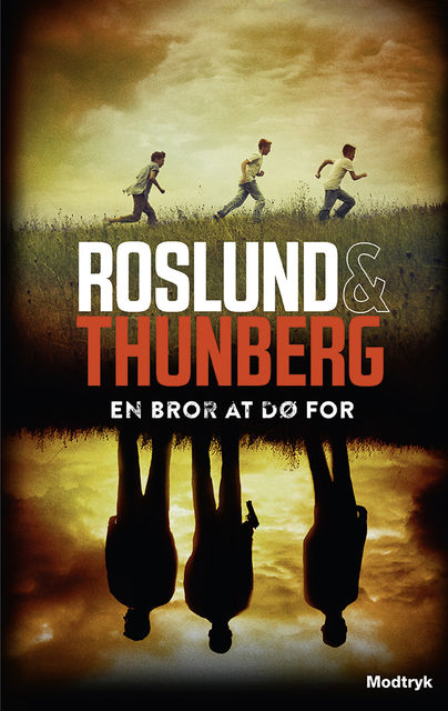 En bror at dø for, Anders Roslund, Stefan Thunberg