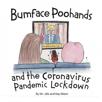 Bumface Poohands and the Coronavirus Pandemic Lockdown, Jels, Kay Mann