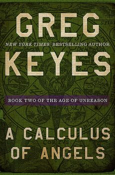 A Calculus of Angels, Gregory Keyes