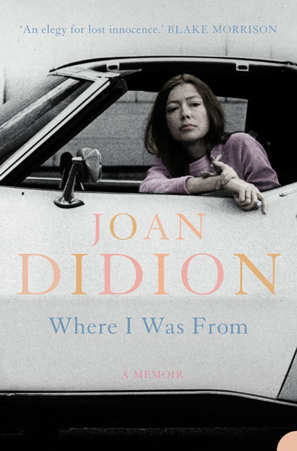 Where I Was From, Joan Didion