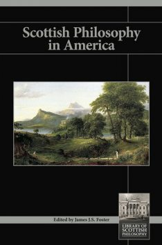 Scottish Philosophy in America, James Foster