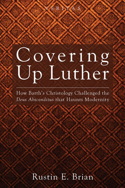 Covering Up Luther, Rustin E. Brian