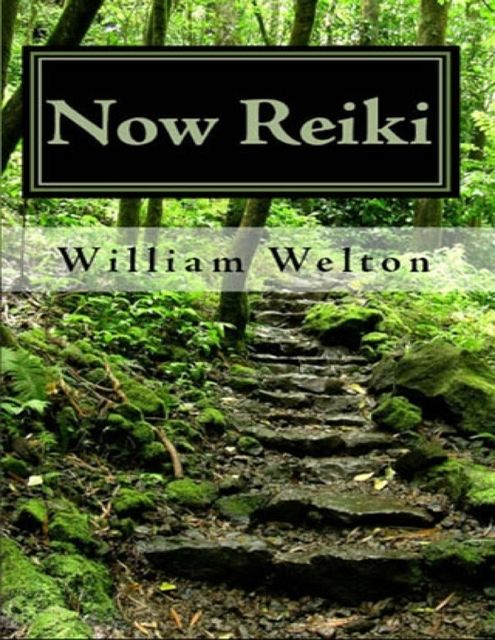 Now Reiki, William Welton