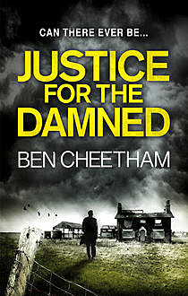Justice For The Damned, Ben Cheetham