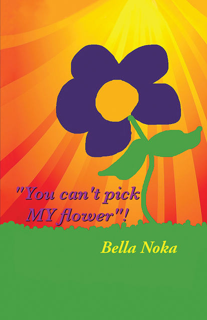 You Can't Pick My Flower, Bella Noka