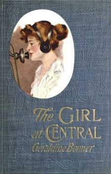 The Girl at Central, Geraldine Bonner