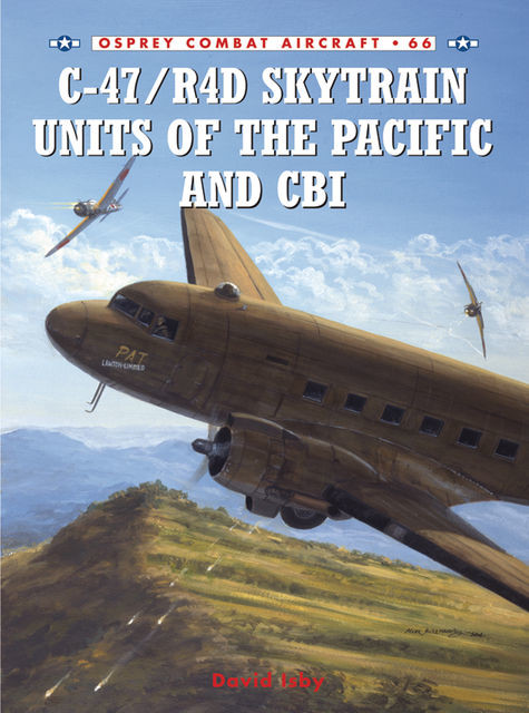C-47/R4D Skytrain Units of the Pacific and CBI, David Isby