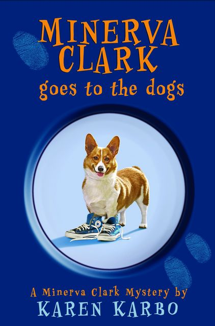 Minerva Clark Goes to the Dogs, Karen Karbo
