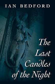 The Last Candles of the Night, Ian Bedford
