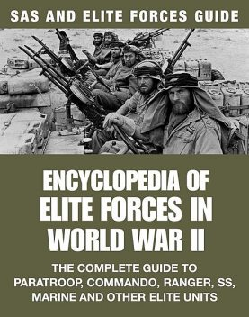 Encyclopedia of Elite Forces in WWII, Michael E Haskew