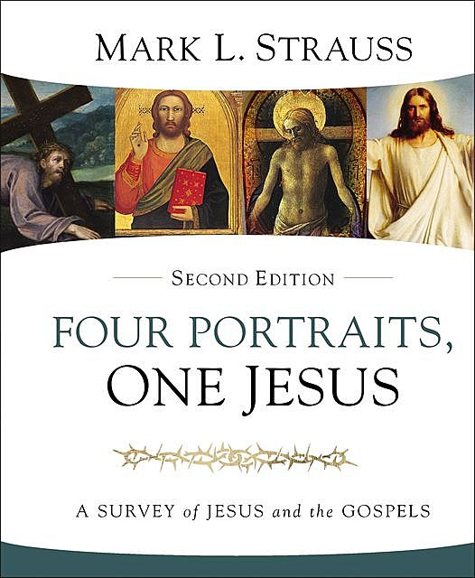 Four Portraits, One Jesus, 2nd Edition, Mark L. Strauss