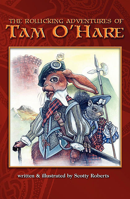 The Rollicking Adventures of Tam O'Hare, Scotty Roberts