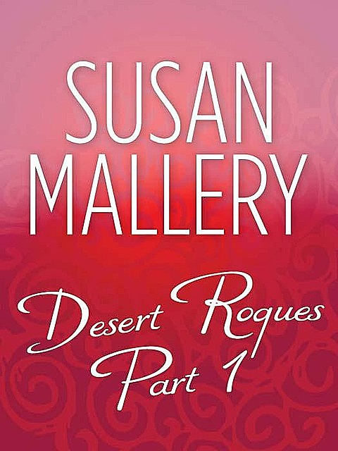 The Desert Rogues Part 1, Susan Mallery