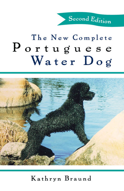 The New Complete Portuguese Water Dog, Kathryn Braund