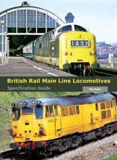 British Rail Main Line Locomotives Specification Guide, Pip Dunn