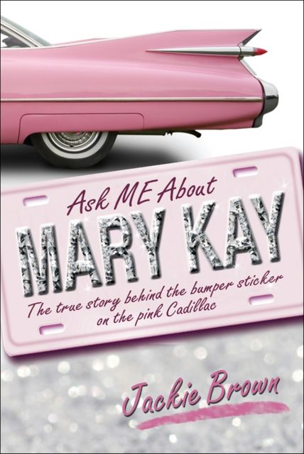 Ask Me About Mary Kay, Jackie Brown