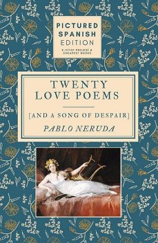 Twenty Love Poems and A Song of Despair, Pablo Neruda