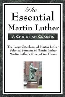 Essential Martin Luther, Martin Luther