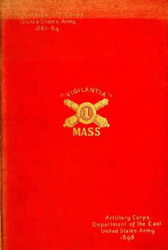 The First regiment Massachusetts heavy artillery, United States volunteers, in the Spanish-American war of 1898, James A. Frye