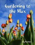 Gardening to the Max, Joy Renkins